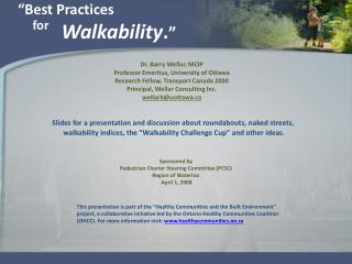 """Best Practices                                               			 Walkability . """