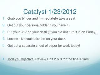 Catalyst 1/23/2012