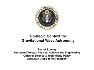 Strategic Context for Gravitational Wave Astronomy