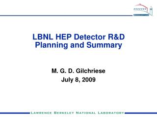 LBNL HEP Detector R&D Planning and Summary