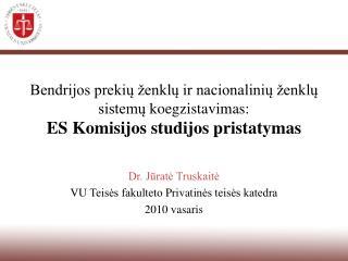 Dr. Jūratė Truskaitė VU  Teisės fakulteto  Privat inės teisės katedra 20 10  vasaris
