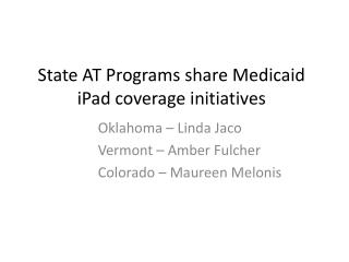 State AT Programs share Medicaid iPad coverage initiatives