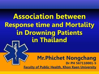 Association between  Response time  and Mortality in Drowning Patients  in Thailand