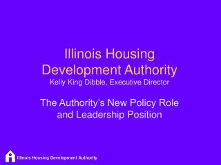 Illinois Housing  Development Authority Kelly King Dibble, Executive Director