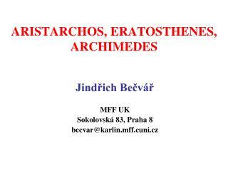 ARISTARCHOS, ERATOSTHENES, ARCHIMEDES