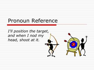 Pronoun Reference