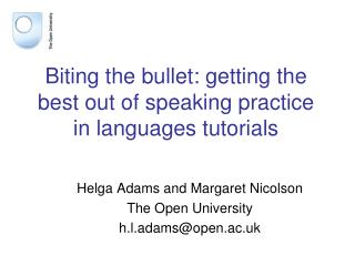 Biting the bullet: getting the best out of speaking practice in languages tutorials