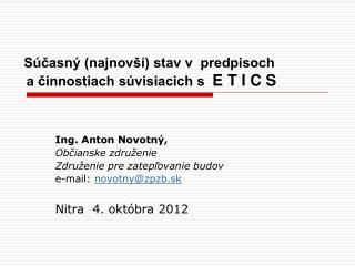 Súčasný (najnovší) stav v  predpisoch      a činnostiach súvisiacich s   E T I C S