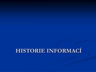HISTORIE INFORMAC�