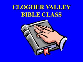 CLOGHER VALLEY BIBLE CLASS
