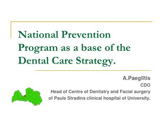 National Prevention Program as a base of the Dental Care Strategy.
