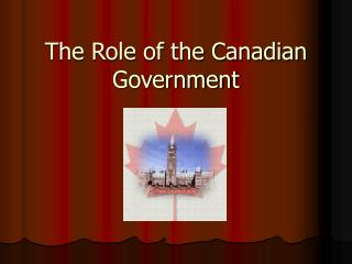 The Role of the Canadian Government