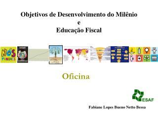 Fabiane Lopes Bueno Netto Bessa