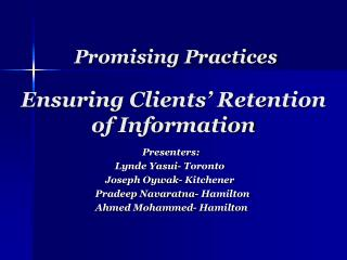 Promising Practices Ensuring Clients' Retention  of Information