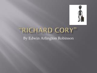 """""""Richard  cory """""""