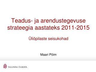 Teadus- ja arendustegevuse strateegia aastateks 2011-2015 Üliõpilaste seisukohad