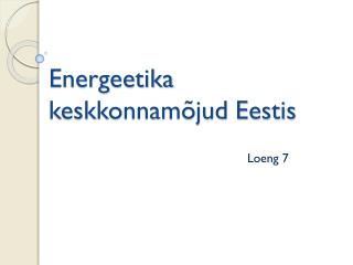 Energeetika keskkonnam�jud Eestis
