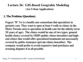 Lecture 26:  GIS-Based Geograhic Modeling (An Urban Application)