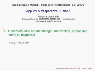 Generalità sulle nanotecnologie, motivazioni, prospettive,       cenni su dispositivi