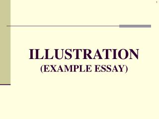 ILLUSTRATION (EXAMPLE ESSAY)