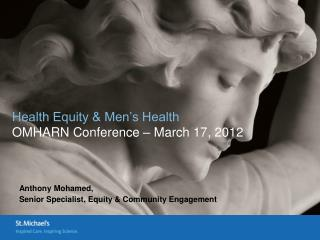 Health Equity & Men's Health OMHARN Conference – March 17, 2012