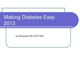 Making Diabetes Easy 2013