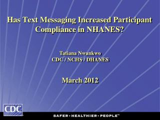 Has Text Messaging Increased Participant Compliance in NHANES?