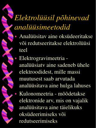 Elektrolüüsil põhinevad analüüsimeetodid