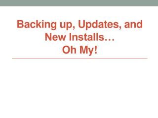 Backing up, Updates, and New Installs…  Oh My!