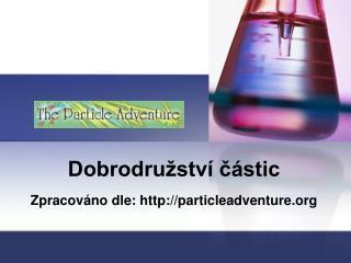 Dobrodružství částic