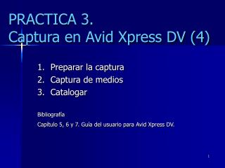 PRACTICA 3. Captura en Avid Xpress DV (4)