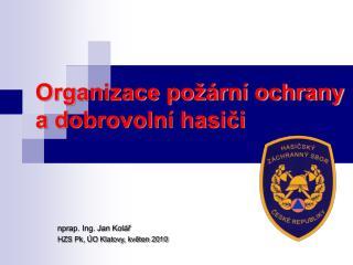 Organizace požární ochrany  a dobrovolní hasiči