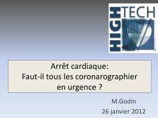 Arrêt cardiaque: Faut-il tous les  coronarographier en urgence ?