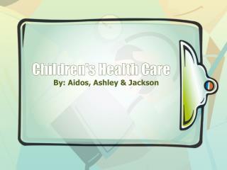 Children's  H ealth  C are