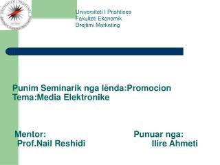 Punim Seminarik nga l nda:Promocion Tema:Media Elektronike         Mentor:                                     Punuar ng