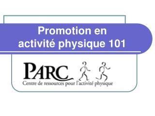 Promotion en  activit� physique  101