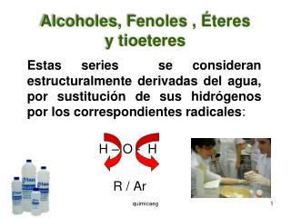 Alcoholes, Fenoles , Éteres y tioeteres