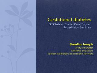 Gestational diabetes GP Obstetric Shared Care Program  Accreditation Seminars