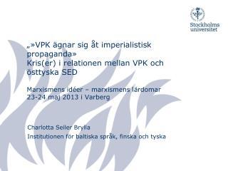 Charlotta Seiler Brylla Institutionen för baltiska språk, finska och tyska