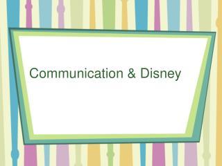 Communication & Disney