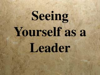 Seeing Yourself as a Leader
