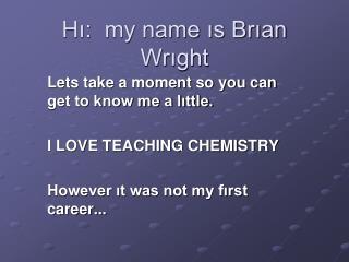 Hı:  my name ıs Brıan Wrıght