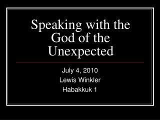 Speaking with the God of the Unexpected