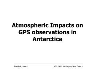 Atmospheric Impacts on GPS observations in Antarctica