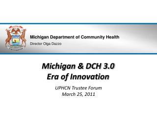 Michigan & DCH 3.0 Era of Innovation