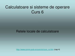 Calculatoare si sisteme de operare Curs 6