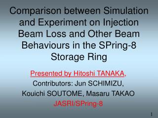 Presented by Hitoshi TANAKA , Contributors: Jun SCHIMIZU,  Kouichi SOUTOME, Masaru TAKAO
