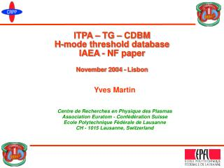 ITPA – TG – CDBM H-mode threshold database IAEA -  NF paper November 2004 - Lisbon