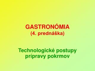 GASTRONÓMIA (4. prednáška)