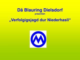 "Dä Blauring Dielsdorf präsentiärt ""Verfolgigsjagd dur Niederhasli"""